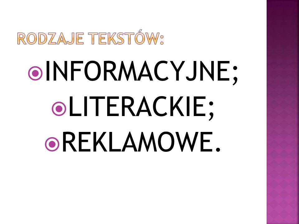  INFORMACYJNE;  LITERACKIE;  REKLAMOWE.