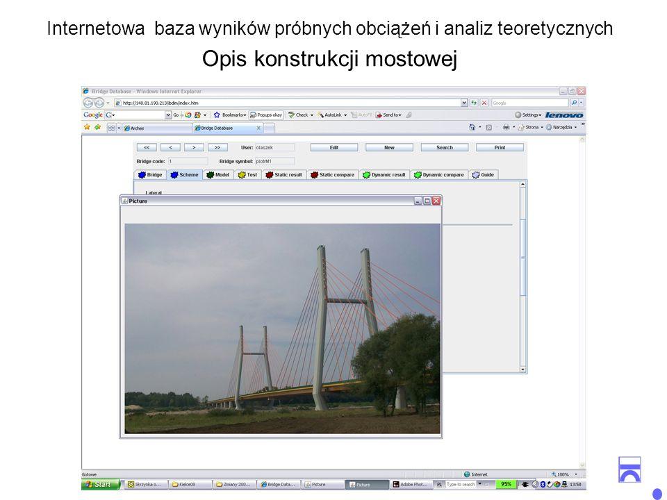 15 Internetowa baza wyników próbnych obciążeń i analiz teoretycznych Opis konstrukcji mostowej