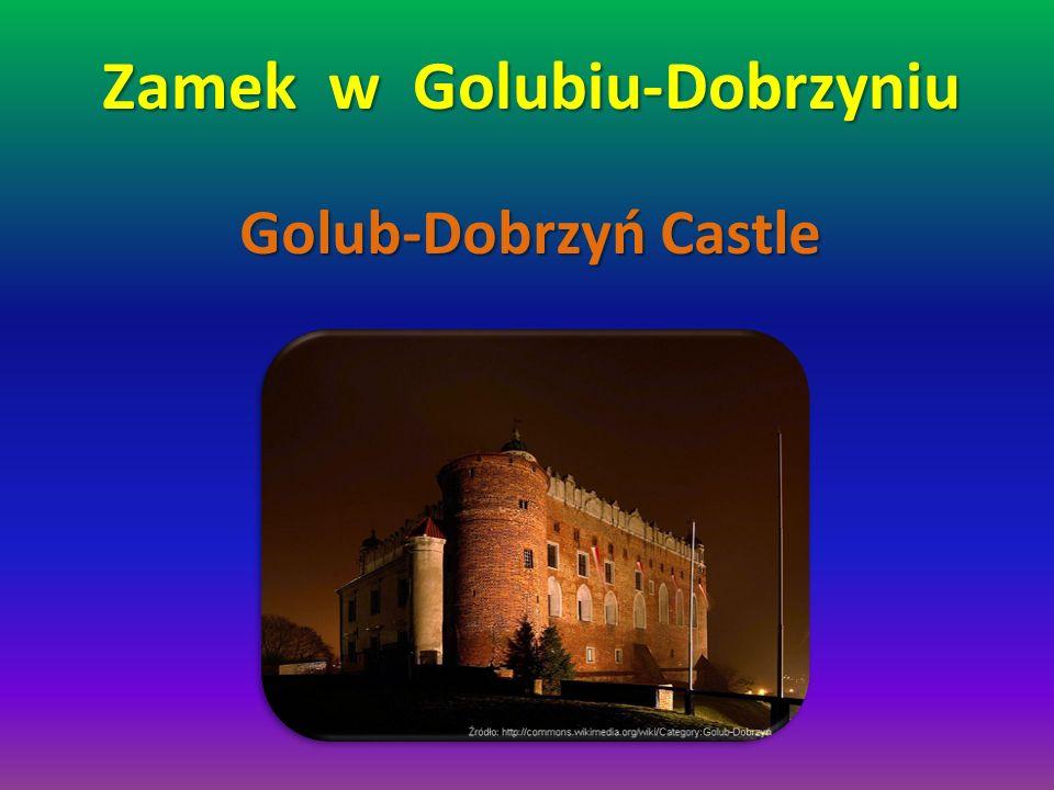 Zamek w Golubiu-Dobrzyniu Golub-Dobrzyń Castle