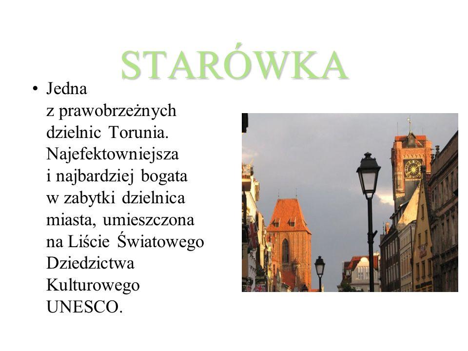 STARÓWKA Jedna z prawobrzeżnych dzielnic Torunia.