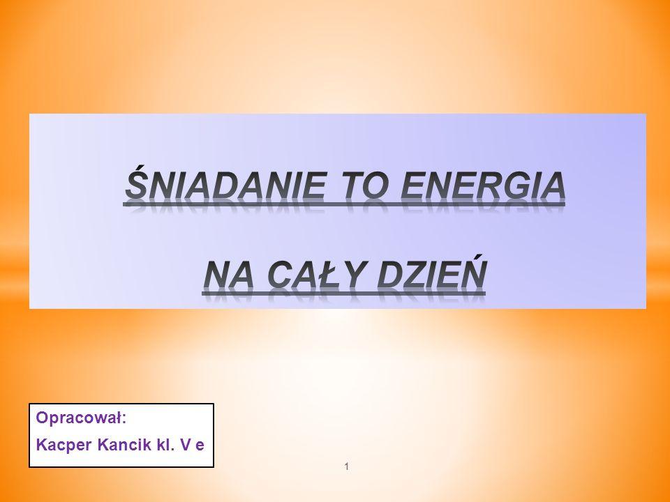 Opracował: Kacper Kancik kl. V e 1