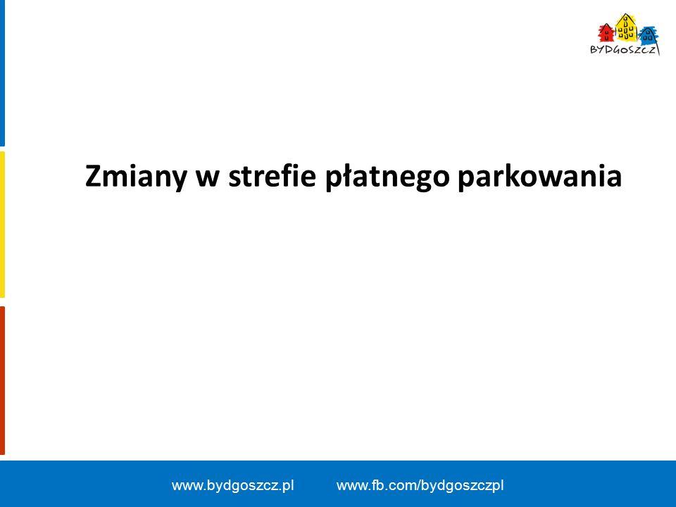 Zmiany w strefie płatnego parkowania www.bydgoszcz.pl www.fb.com/bydgoszczpl