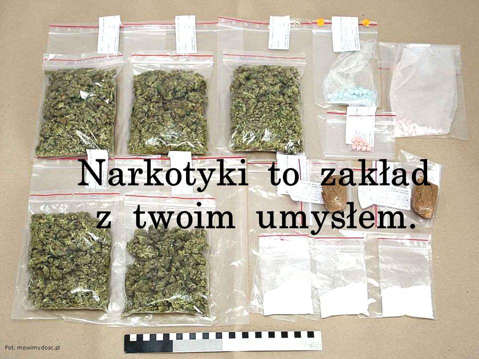 Narkotyki to zakład z twoim umysłem. Fot. mowimydosc.pl