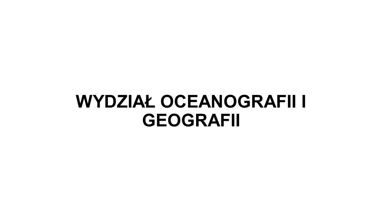 WYDZIAŁ OCEANOGRAFII I GEOGRAFII