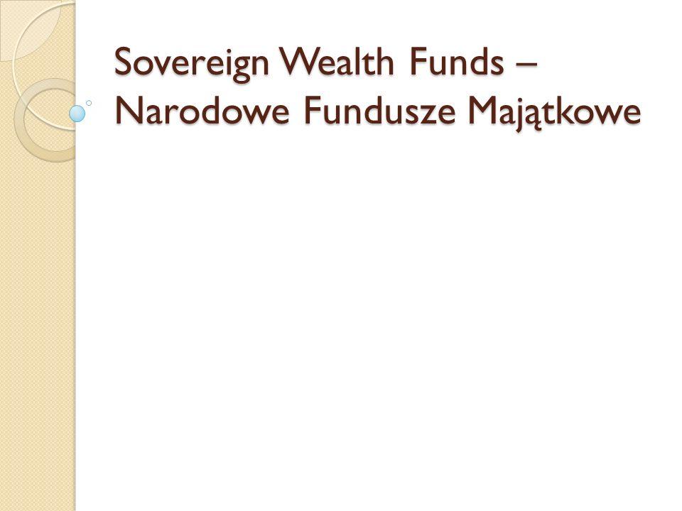Sovereign Wealth Funds – Narodowe Fundusze Majątkowe