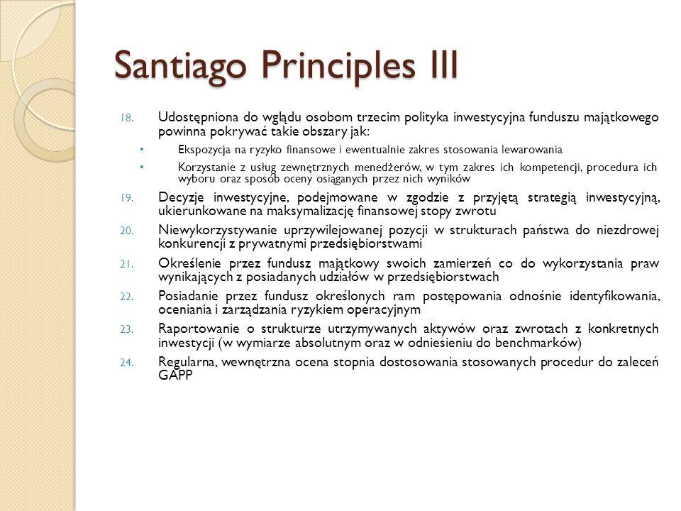 Santiago Principles III 18. Udostępniona do wglądu osobom trzecim polityka inwestycyjna funduszu majątkowego powinna pokrywać takie obszary jak: Ekspo