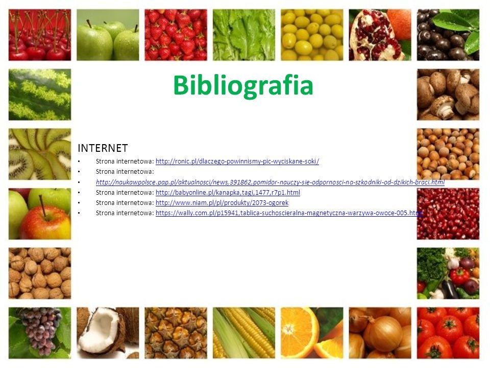 Bibliografia INTERNET Strona internetowa: http://ronic.pl/dlaczego-powinnismy-pic-wyciskane-soki/http://ronic.pl/dlaczego-powinnismy-pic-wyciskane-soki/ Strona internetowa: http://naukawpolsce.pap.pl/aktualnosci/news,391862,pomidor-nauczy-sie-odpornosci-na-szkodniki-od-dzikich-braci.html Strona internetowa: http://babyonline.pl/kanapka,tagi,1477,r7p1.htmlhttp://babyonline.pl/kanapka,tagi,1477,r7p1.html Strona internetowa: http://www.niam.pl/pl/produkty/2073-ogorekhttp://www.niam.pl/pl/produkty/2073-ogorek Strona internetowa: https://wally.com.pl/p15941,tablica-suchoscieralna-magnetyczna-warzywa-owoce-005.htmlhttps://wally.com.pl/p15941,tablica-suchoscieralna-magnetyczna-warzywa-owoce-005.html