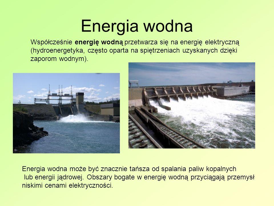 Energia wodna Energia wodna może być znacznie tańsza od spalania paliw kopalnych lub energii jądrowej.