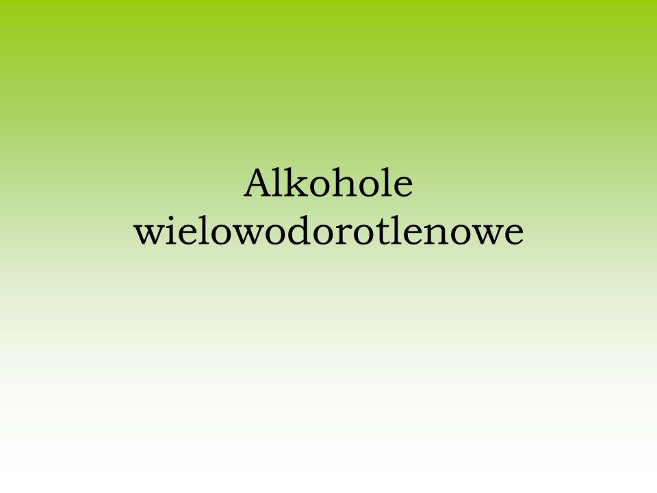 Alkohole wielowodorotlenowe