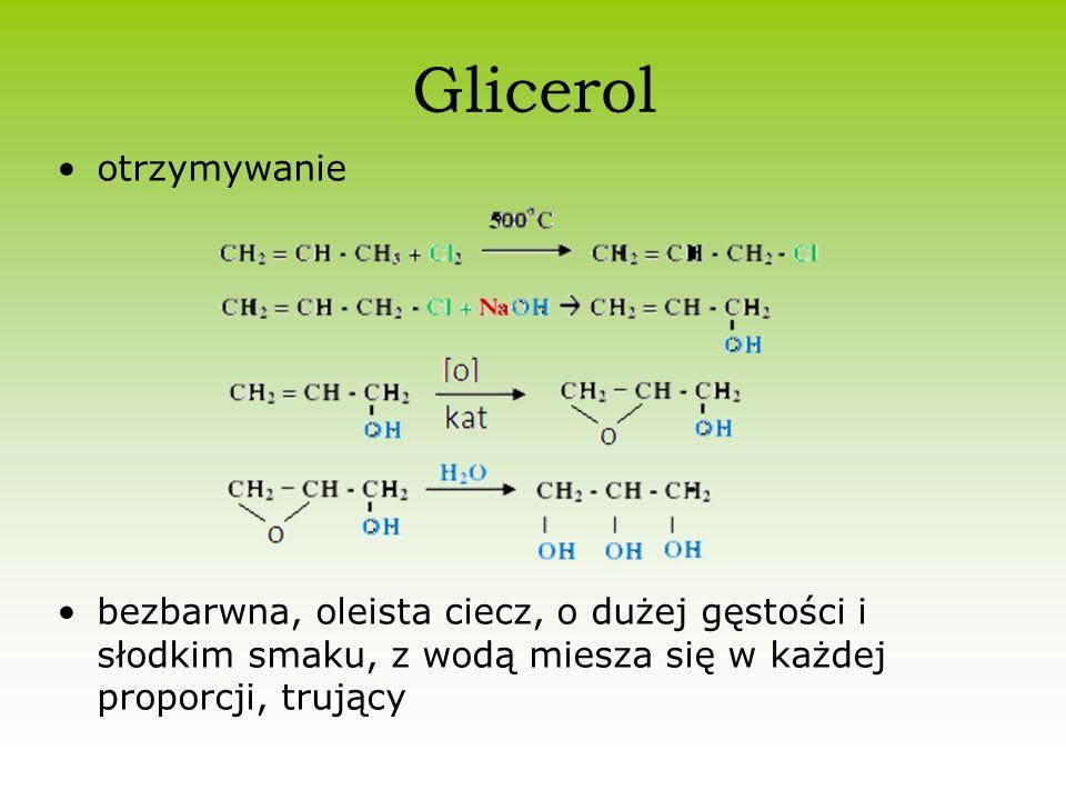 Glicerol otrzymywanie bezbarwna, oleista ciecz, o dużej gęstości i słodkim smaku, z wodą miesza się w każdej proporcji, trujący