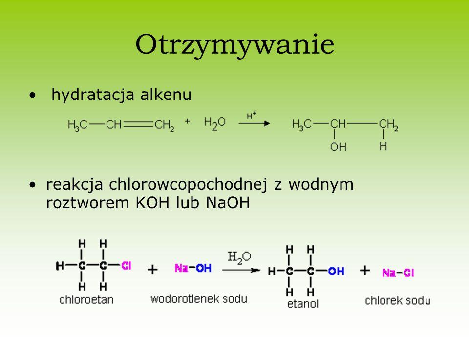 Otrzymywanie hydratacja alkenu reakcja chlorowcopochodnej z wodnym roztworem KOH lub NaOH