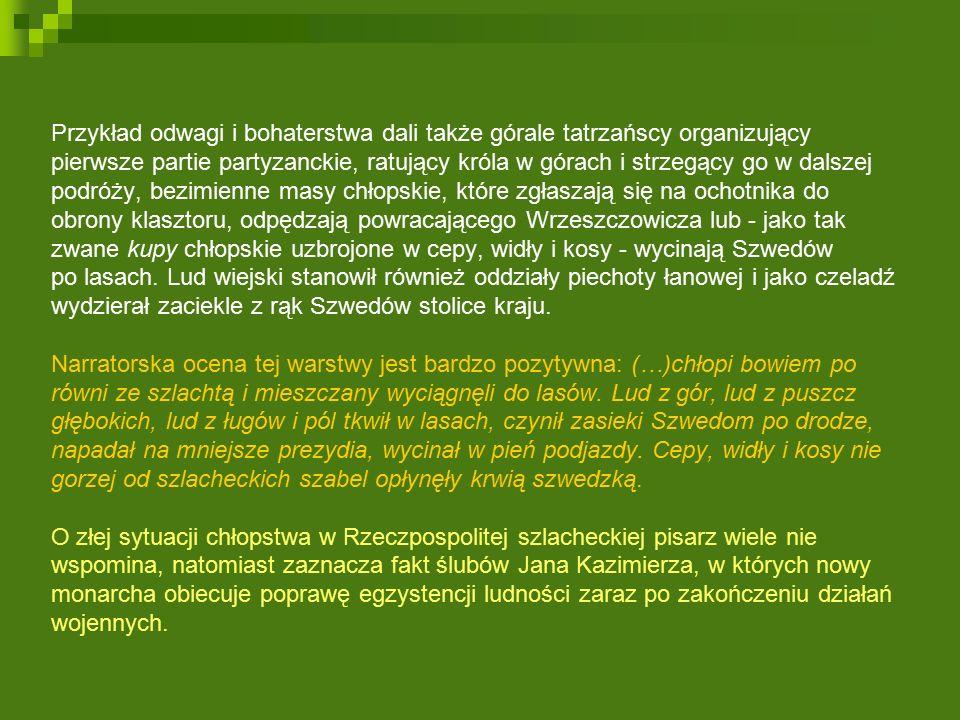 Mieszczaństwo O mieszczaństwie nie słyszymy wiele, ale Henryk Sienkiewicz podkreśla w wielu miejscach książki jego miłość do ojczyzny.