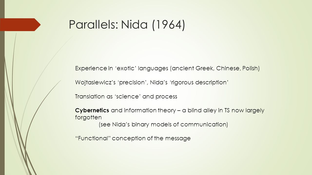 Parallels: Nida (1964) Experience in 'exotic' languages (ancient Greek, Chinese, Polish) Wojtasiewicz's 'precision', Nida's 'rigorous description' Tra