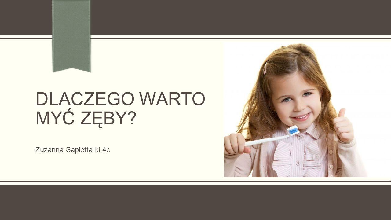 ZDROWE ZĘBY  Zęby są bardzo ważne dla każdego człowieka – małego i dużego.