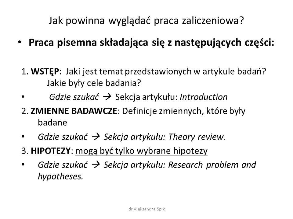Jak powinna wyglądać praca zaliczeniowa? Praca pisemna składająca się z następujących części: 1. WSTĘP: Jaki jest temat przedstawionych w artykule bad