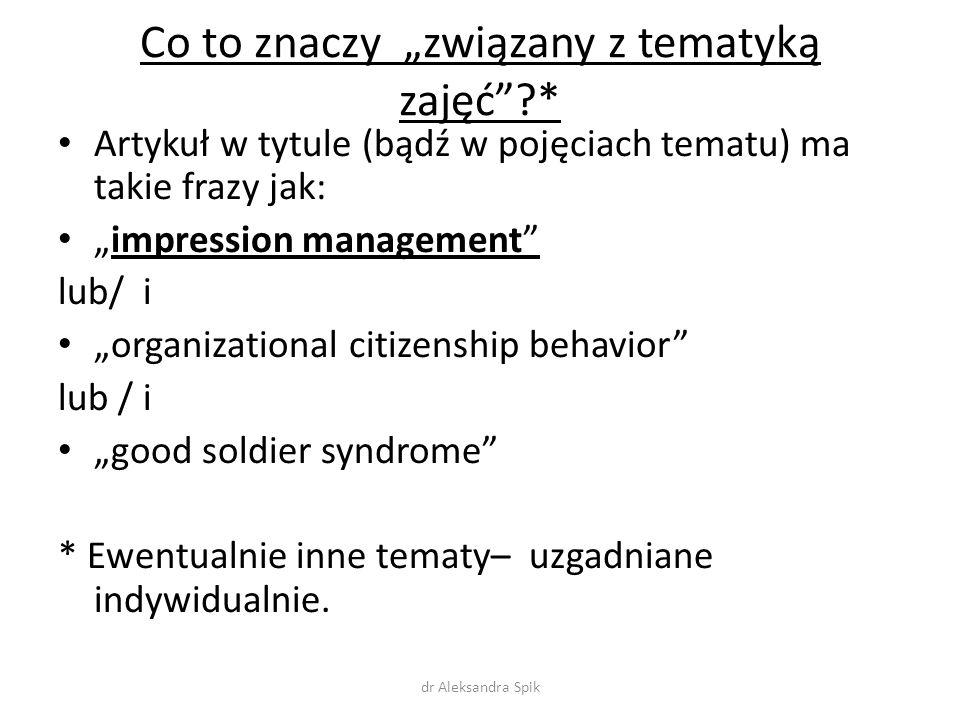 """Co to znaczy """"związany z tematyką zajęć""""?* Artykuł w tytule (bądź w pojęciach tematu) ma takie frazy jak: """"impression management"""" lub/ i """"organization"""