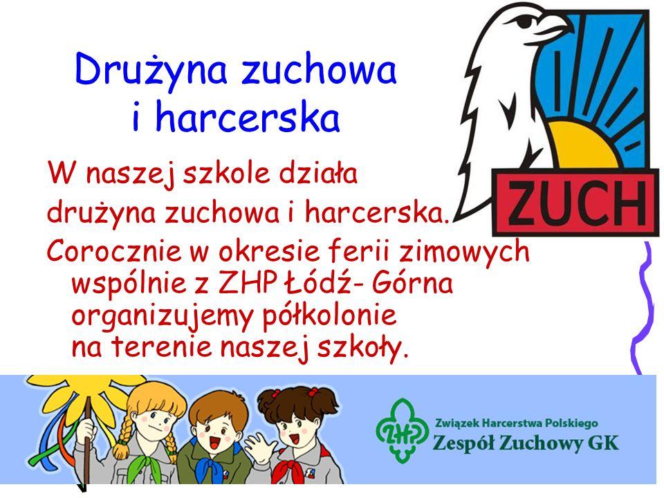 Drużyna zuchowa i harcerska W naszej szkole działa drużyna zuchowa i harcerska. Corocznie w okresie ferii zimowych wspólnie z ZHP Łódź- Górna organizu