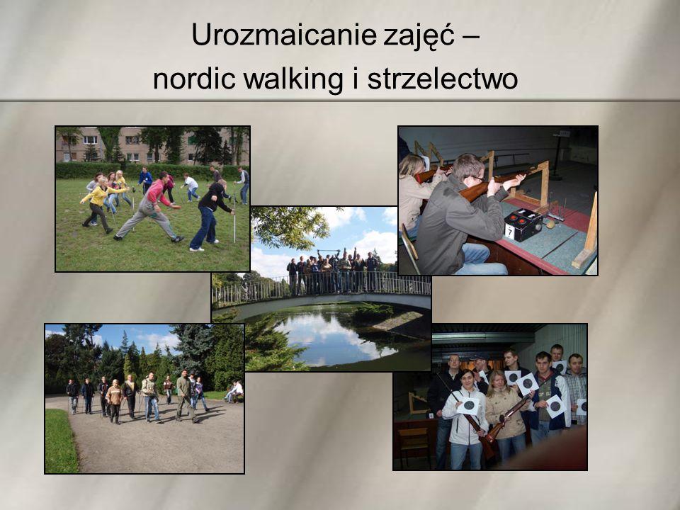 Urozmaicanie zajęć – nordic walking i strzelectwo