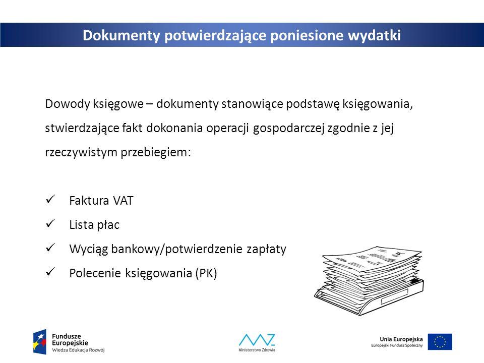 Dokumenty potwierdzające poniesione wydatki Dowody księgowe – dokumenty stanowiące podstawę księgowania, stwierdzające fakt dokonania operacji gospoda