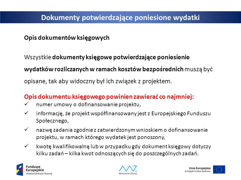 Dokumenty potwierdzające poniesione wydatki Opis dokumentów księgowych Wszystkie dokumenty księgowe potwierdzające poniesienie wydatków rozliczanych w
