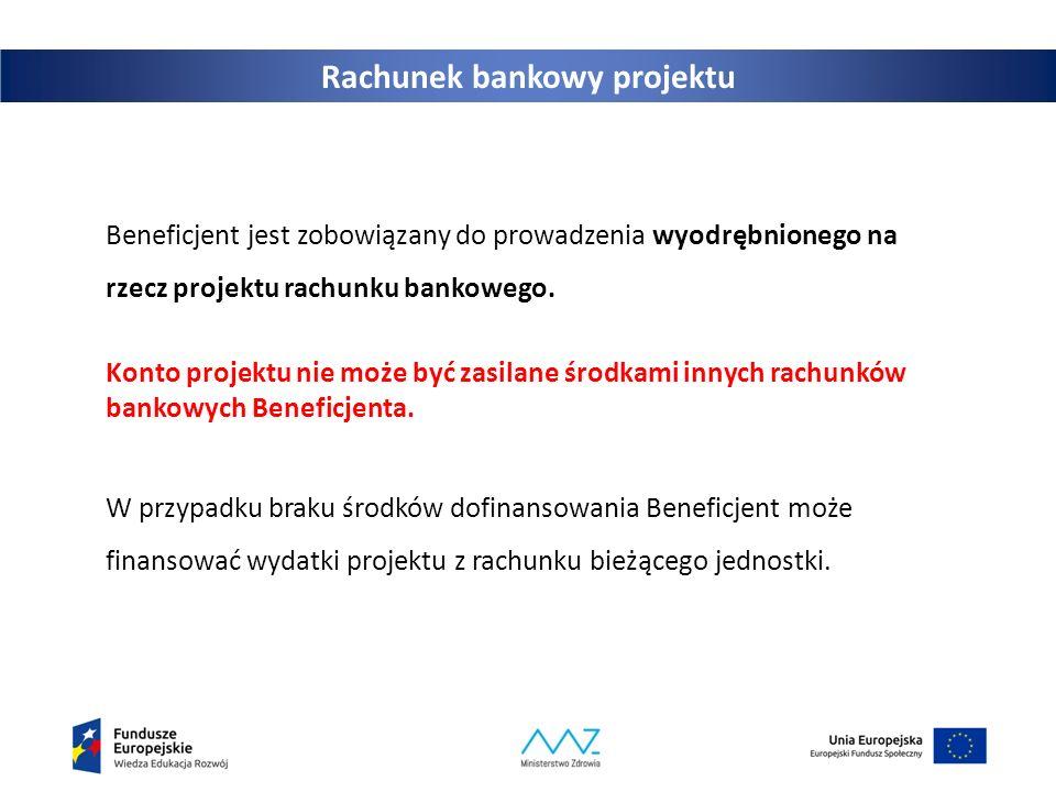 Rachunek bankowy projektu Beneficjent jest zobowiązany do prowadzenia wyodrębnionego na rzecz projektu rachunku bankowego. Konto projektu nie może być
