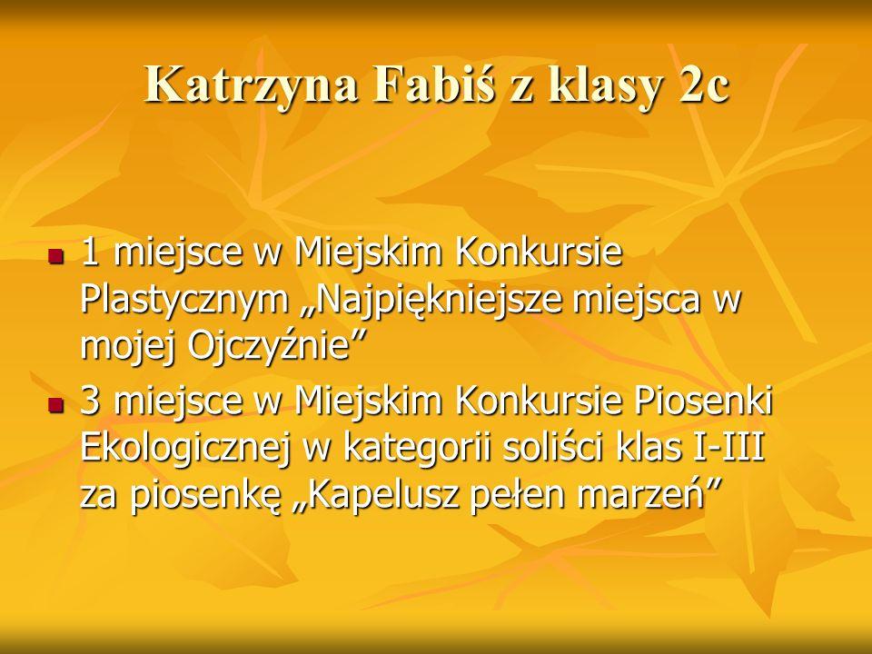 """Katrzyna Fabiś z klasy 2c 1 miejsce w Miejskim Konkursie Plastycznym """"Najpiękniejsze miejsca w mojej Ojczyźnie"""" 1 miejsce w Miejskim Konkursie Plastyc"""