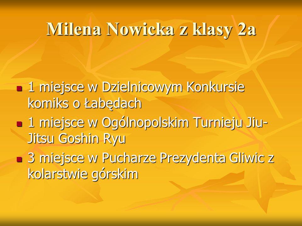 Milena Nowicka z klasy 2a 1 miejsce w Dzielnicowym Konkursie komiks o Łabędach 1 miejsce w Dzielnicowym Konkursie komiks o Łabędach 1 miejsce w Ogólno