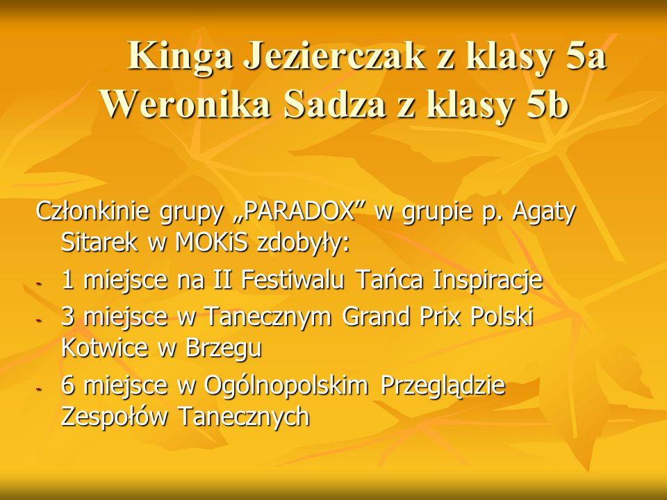 """Kinga Jezierczak z klasy 5a Weronika Sadza z klasy 5b Członkinie grupy """"PARADOX"""" w grupie p. Agaty Sitarek w MOKiS zdobyły: - 1 miejsce na II Festiwal"""