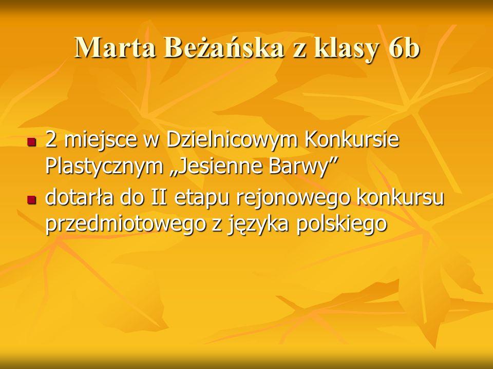 """Marta Beżańska z klasy 6b 2 miejsce w Dzielnicowym Konkursie Plastycznym """"Jesienne Barwy"""" 2 miejsce w Dzielnicowym Konkursie Plastycznym """"Jesienne Bar"""