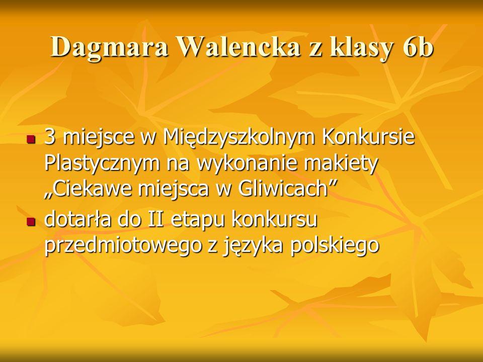 """Dagmara Walencka z klasy 6b 3 miejsce w Międzyszkolnym Konkursie Plastycznym na wykonanie makiety """"Ciekawe miejsca w Gliwicach"""" 3 miejsce w Międzyszko"""