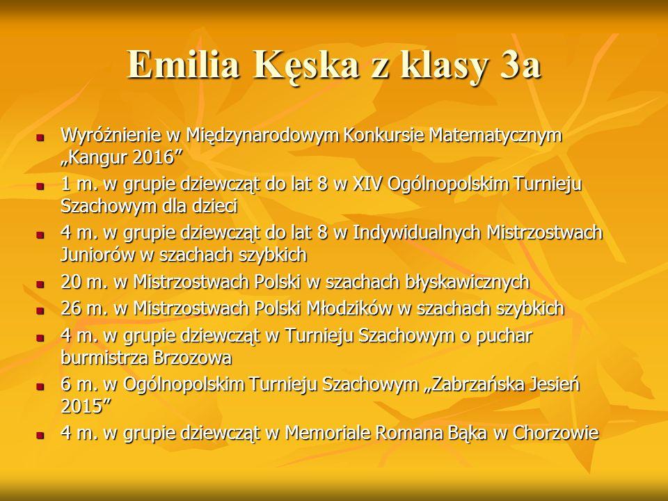 """Emilia Kęska z klasy 3a Wyróżnienie w Międzynarodowym Konkursie Matematycznym """"Kangur 2016"""" Wyróżnienie w Międzynarodowym Konkursie Matematycznym """"Kan"""