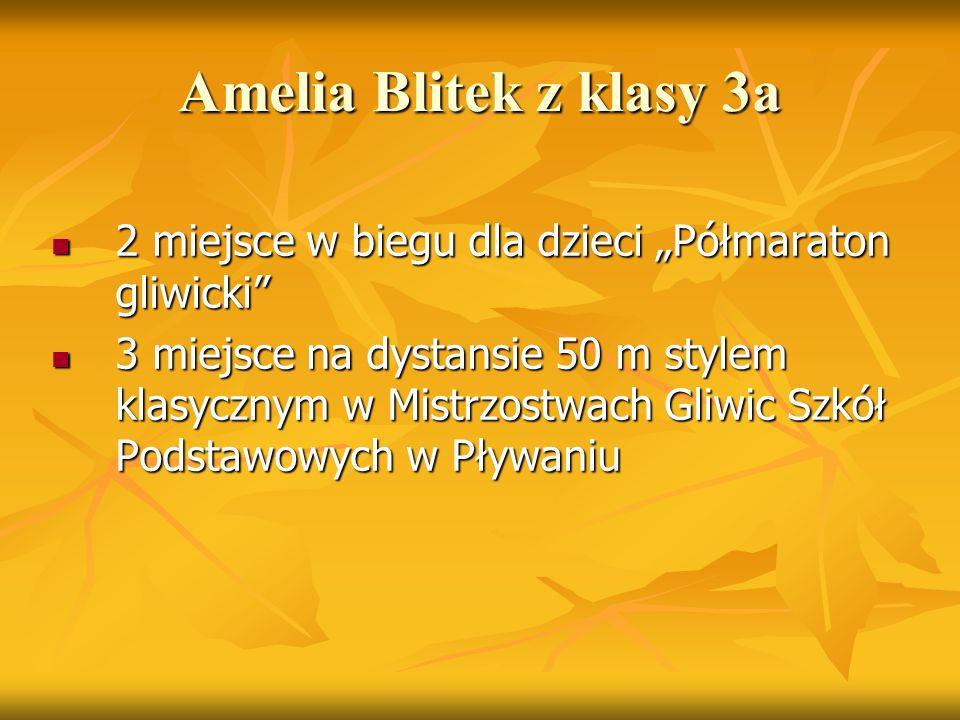 """Amelia Blitek z klasy 3a 2 miejsce w biegu dla dzieci """"Półmaraton gliwicki"""" 2 miejsce w biegu dla dzieci """"Półmaraton gliwicki"""" 3 miejsce na dystansie"""