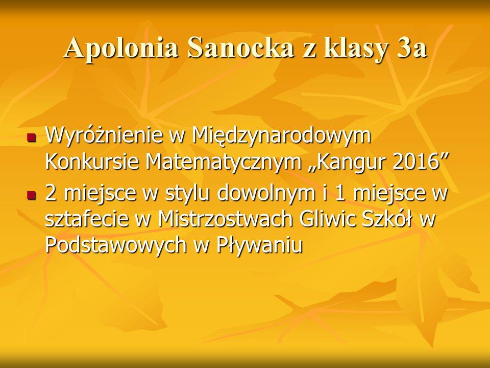 """Apolonia Sanocka z klasy 3a Wyróżnienie w Międzynarodowym Konkursie Matematycznym """"Kangur 2016"""" Wyróżnienie w Międzynarodowym Konkursie Matematycznym"""