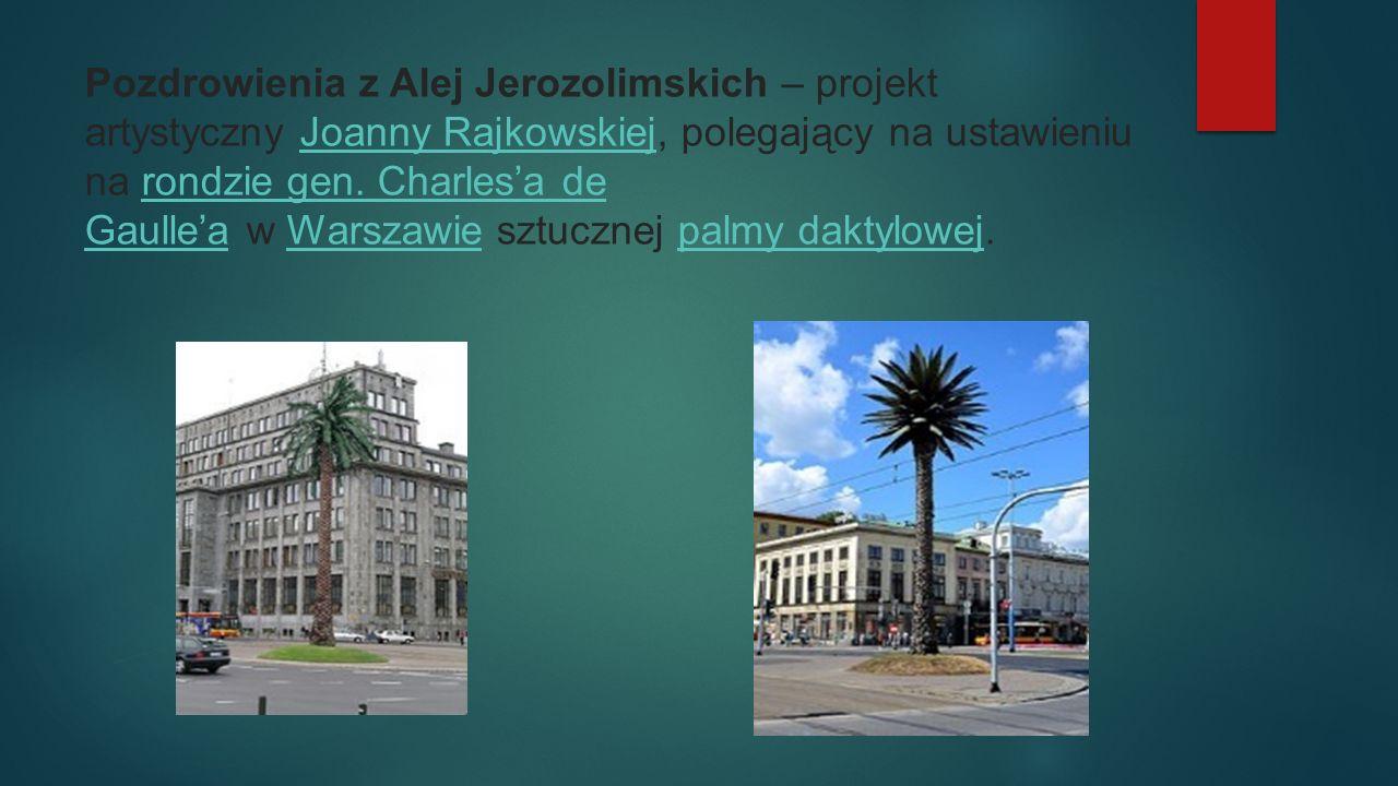 Pozdrowienia z Alej Jerozolimskich – projekt artystyczny Joanny Rajkowskiej, polegający na ustawieniu na rondzie gen.