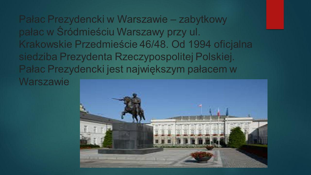 Pałac Prezydencki w Warszawie – zabytkowy pałac w Śródmieściu Warszawy przy ul.