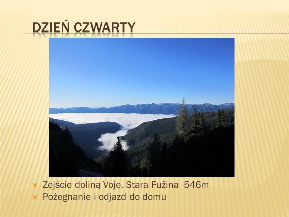  Zejście doliną Voje, Stara Fužina 546m  Pożegnanie i odjazd do domu