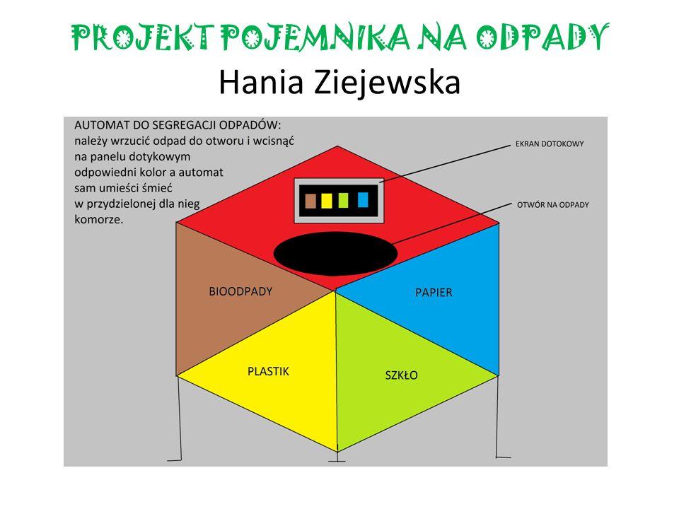 PROJEKT POJEMNIKA NA ODPADY Hania Ziejewska