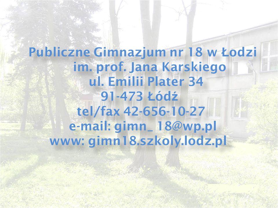 Publiczne Gimnazjum nr 18 w Ł odzi im. prof. Jana Karskiego ul.