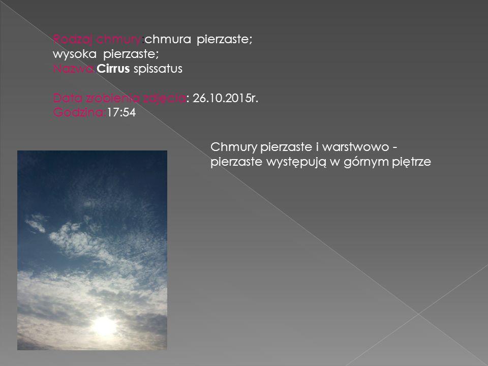 Rodzaj chmury:chmura pierzaste; wysoka pierzaste; Nazwa: Cirrus spissatus Data zrobienia zdjęcia: 26.10.2015r. Godzina:17:54 Chmury pierzaste i warstw