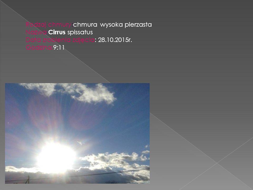 Rodzaj chmury:chmura wysoka pierzasta Nazwa: Cirrus spissatus Data zrobienia zdjęcia: 28.10.2015r. Godzina:9:11