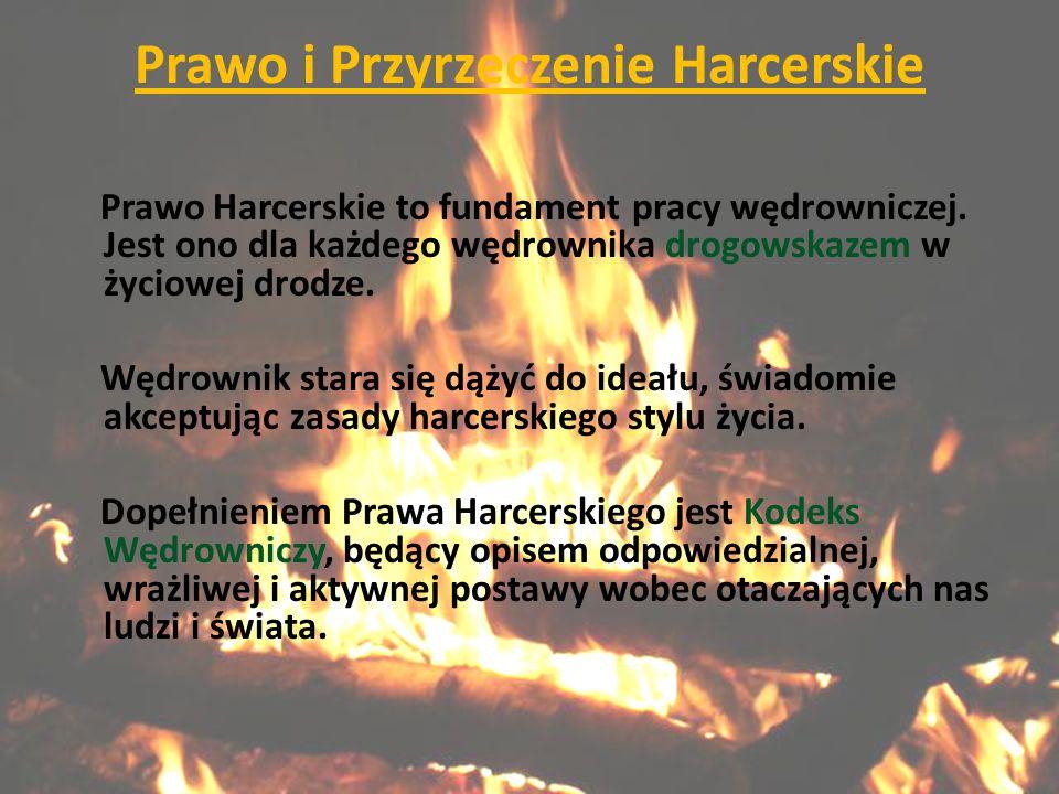 Prawo i Przyrzeczenie Harcerskie Prawo Harcerskie to fundament pracy wędrowniczej.