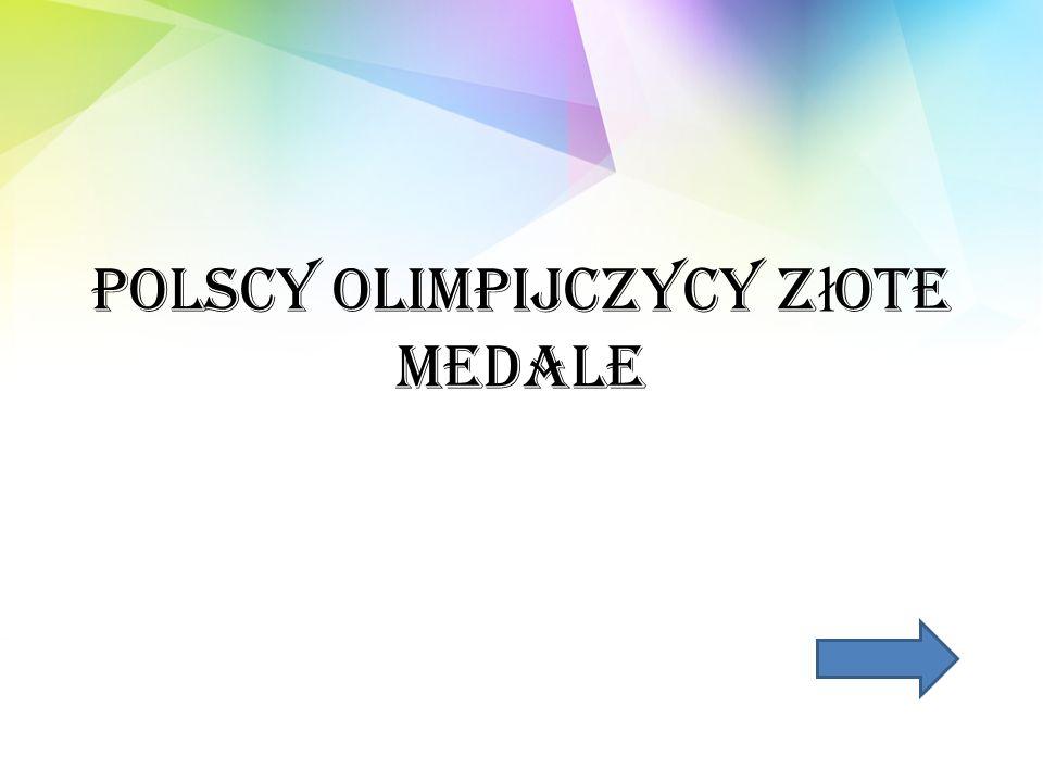 Polscy Olimpijczycy Z ł ote Medale