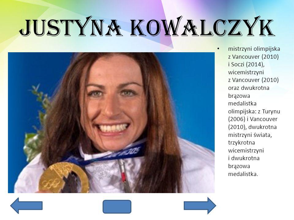Justyna Kowalczyk mistrzyni olimpijska z Vancouver (2010) i Soczi (2014), wicemistrzyni z Vancouver (2010) oraz dwukrotna brązowa medalistka olimpijsk