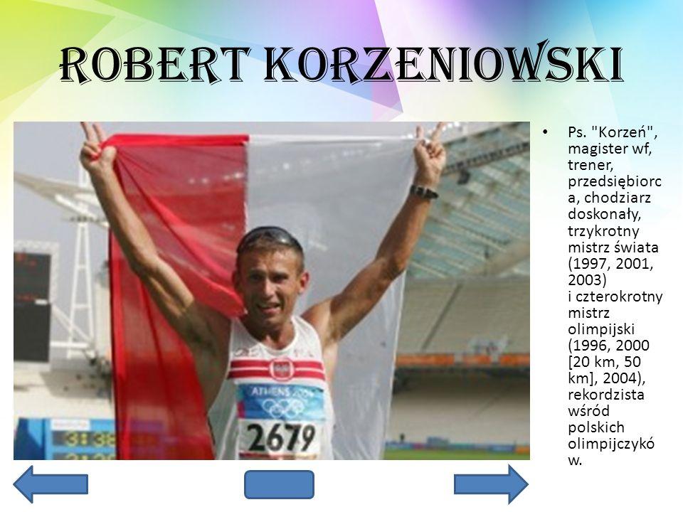 Robert Korzeniowski Ps.