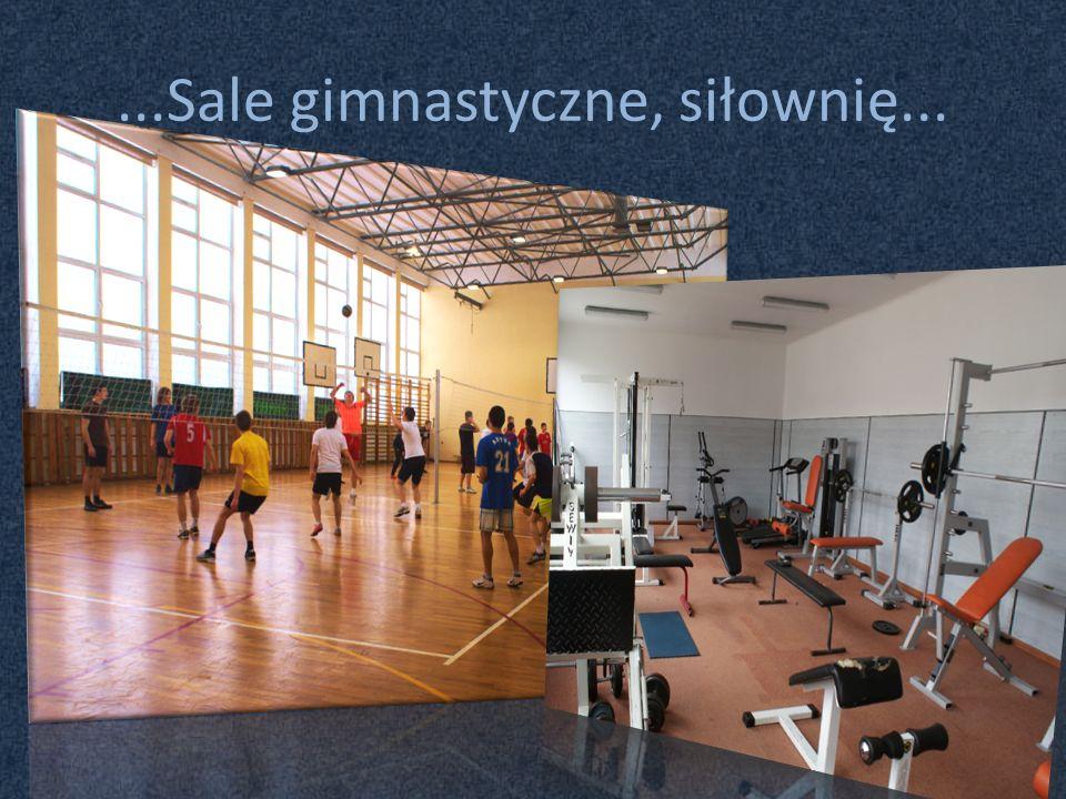...Sale gimnastyczne, siłownię...
