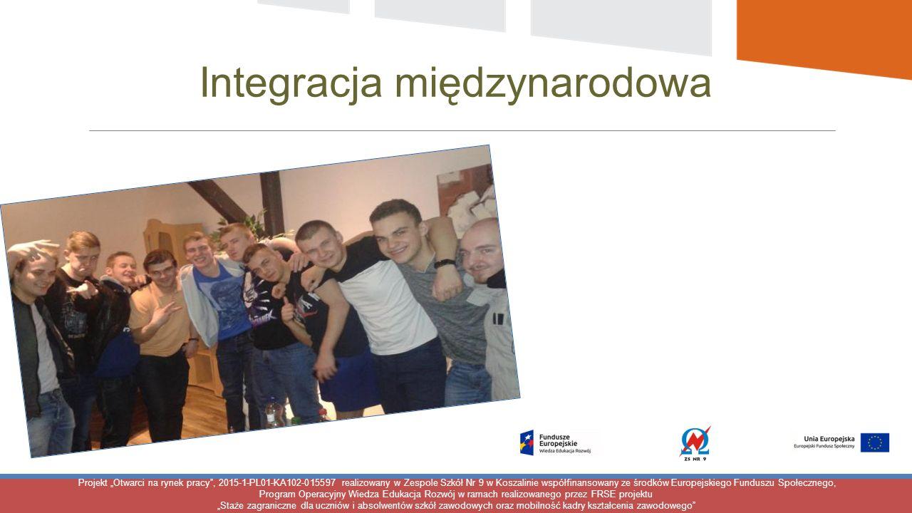 """Projekt """"Otwarci na rynek pracy , 2015-1-PL01-KA102-015597 realizowany w Zespole Szkół Nr 9 w Koszalinie współfinansowany ze środków Europejskiego Funduszu Społecznego, Program Operacyjny Wiedza Edukacja Rozwój w ramach realizowanego przez FRSE projektu """"Staże zagraniczne dla uczniów i absolwentów szkół zawodowych oraz mobilność kadry kształcenia zawodowego Integracja międzynarodowa"""