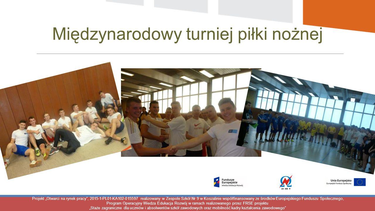 """Projekt """"Otwarci na rynek pracy"""", 2015-1-PL01-KA102-015597 realizowany w Zespole Szkół Nr 9 w Koszalinie współfinansowany ze środków Europejskiego Fun"""