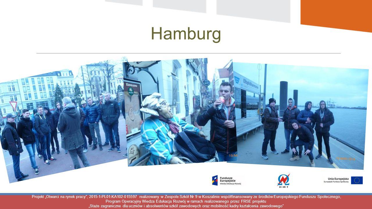 """Projekt """"Otwarci na rynek pracy , 2015-1-PL01-KA102-015597 realizowany w Zespole Szkół Nr 9 w Koszalinie współfinansowany ze środków Europejskiego Funduszu Społecznego, Program Operacyjny Wiedza Edukacja Rozwój w ramach realizowanego przez FRSE projektu """"Staże zagraniczne dla uczniów i absolwentów szkół zawodowych oraz mobilność kadry kształcenia zawodowego Hamburg"""