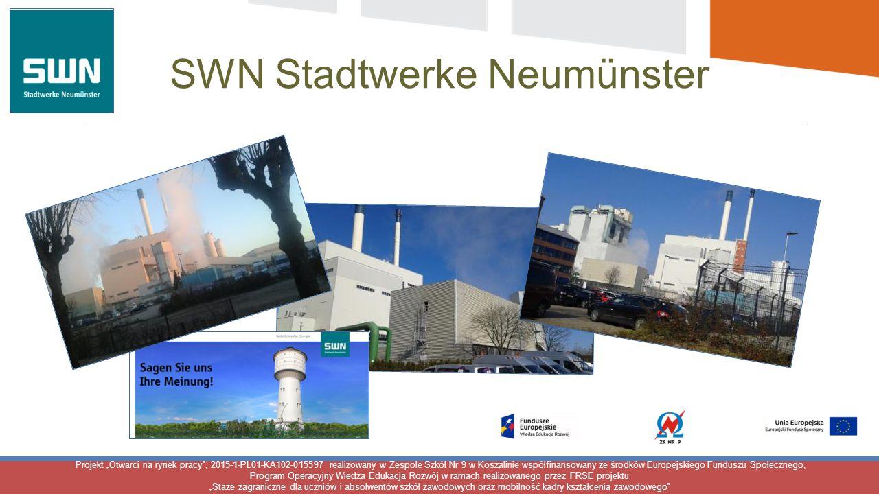 """Projekt """"Otwarci na rynek pracy , 2015-1-PL01-KA102-015597 realizowany w Zespole Szkół Nr 9 w Koszalinie współfinansowany ze środków Europejskiego Funduszu Społecznego, Program Operacyjny Wiedza Edukacja Rozwój w ramach realizowanego przez FRSE projektu """"Staże zagraniczne dla uczniów i absolwentów szkół zawodowych oraz mobilność kadry kształcenia zawodowego SWN Stadtwerke Neumünster"""