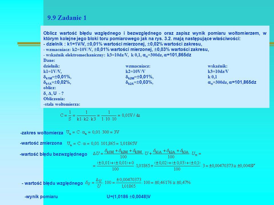 9.9 Zadanie 1 Oblicz wartość błędu względnego i bezwzględnego oraz zapisz wynik pomiaru woltomierzem, w którym kolejne jego bloki toru pomiarowego jak na rys.